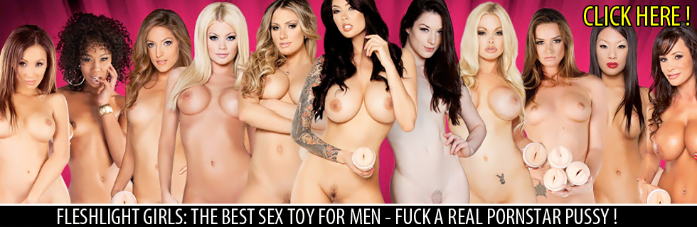 Fleshlight Girls - Men´s Sextoy Number 1 Worldwide